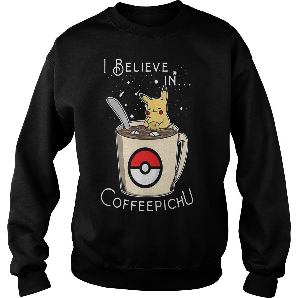 I Believe In Coffeepichu Sweater