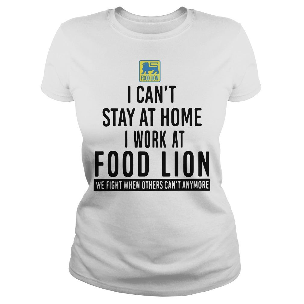 I Can't Stay At Home I Work At Food Lion Longsleeve