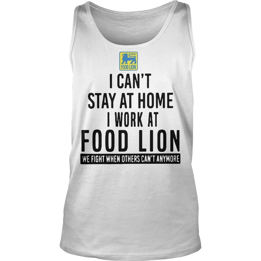 I Can't Stay At Home I Work At Food Lion Tank Top