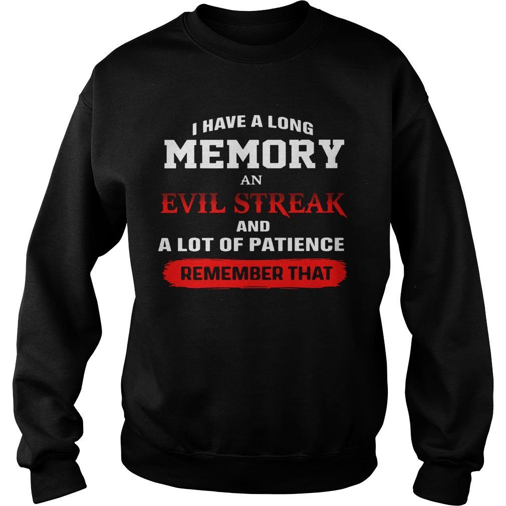 I Have A Long Memory An Evil Streak And A Lot Of Patience Remember That Sweater
