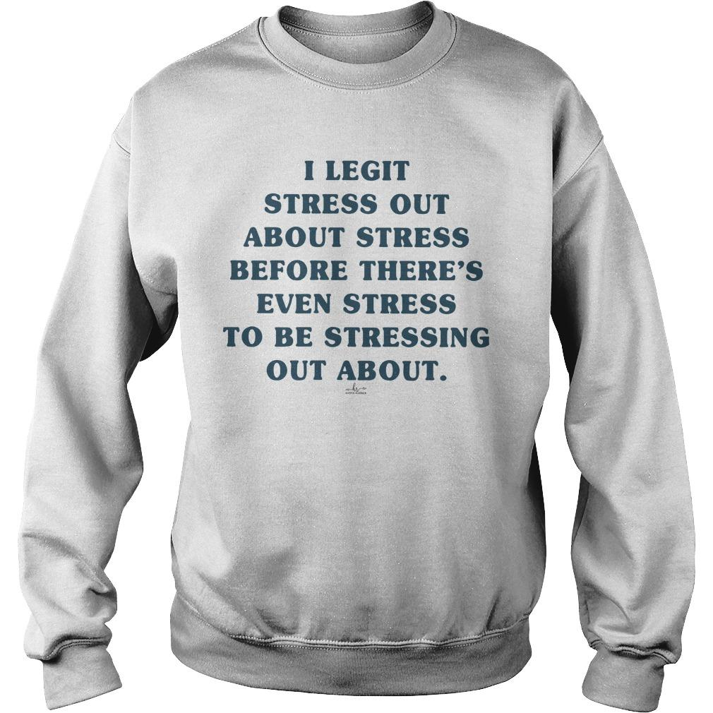 I Legit Stress Out About Stress Before There's Even Stress To Be Stressing Out About Sweater