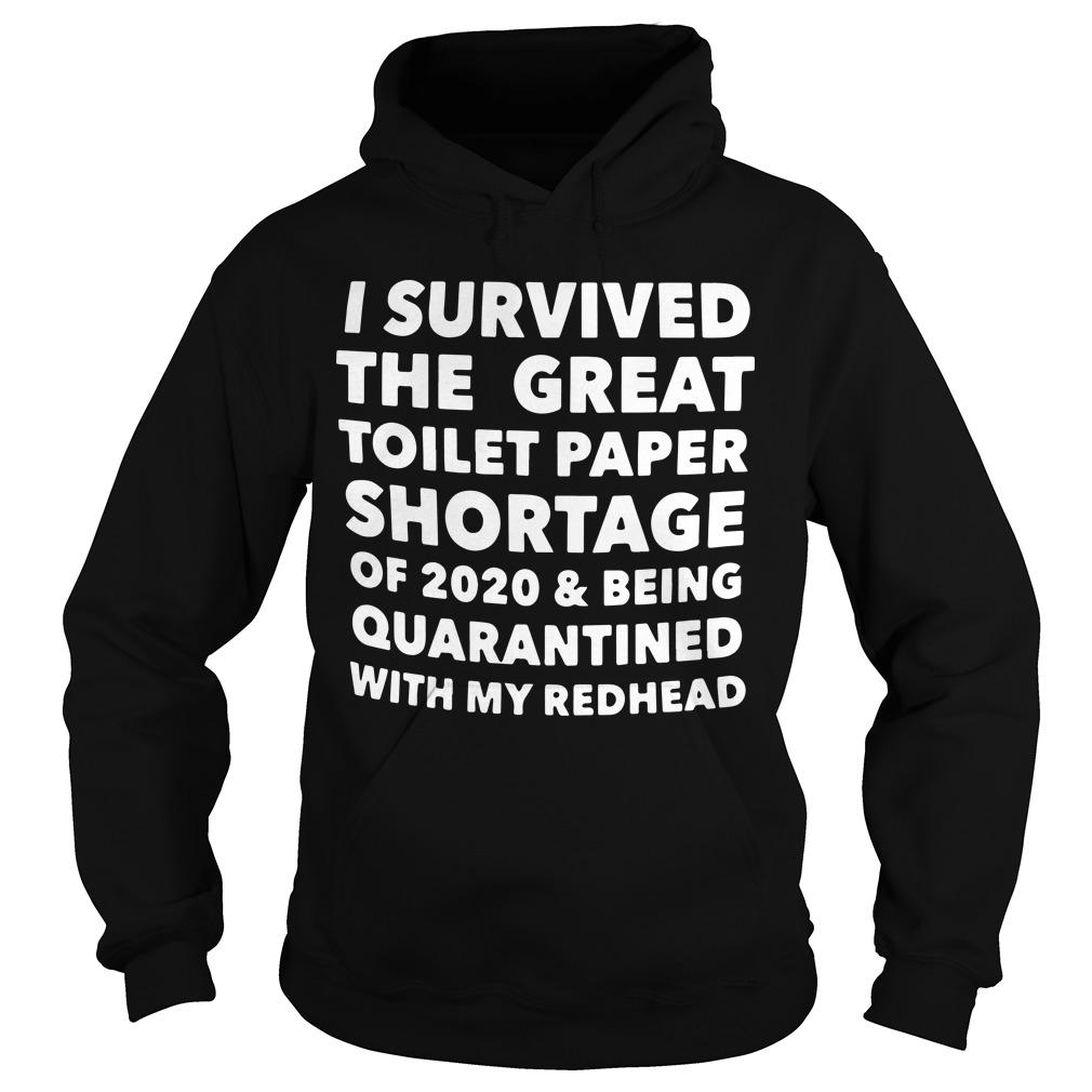 I Survived The Great Toilet Paper Shortage Of 2020 And Being Quarantined With Redhead Hoodie