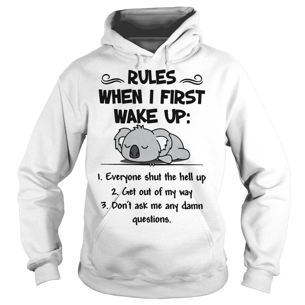 Koala Rules When I First Wake Up Everyone Shut The Hell Up Hoodie