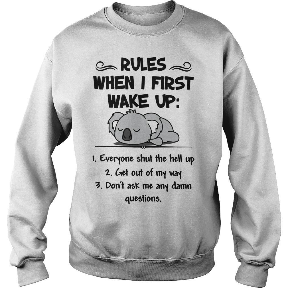 Koala Rules When I First Wake Up Everyone Shut The Hell Up Sweater