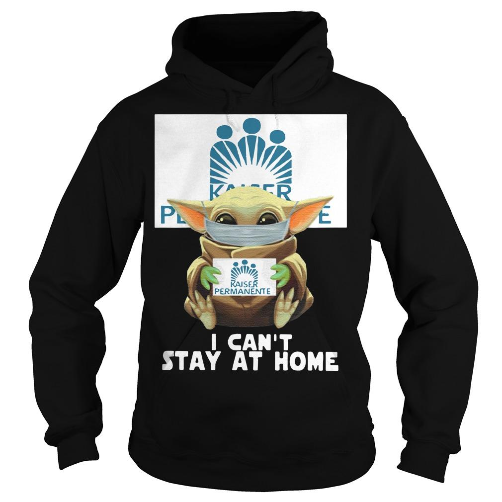 Mask Baby Yoda Hugging Kaiser Permanente I Can't Stay At Home Hoodie