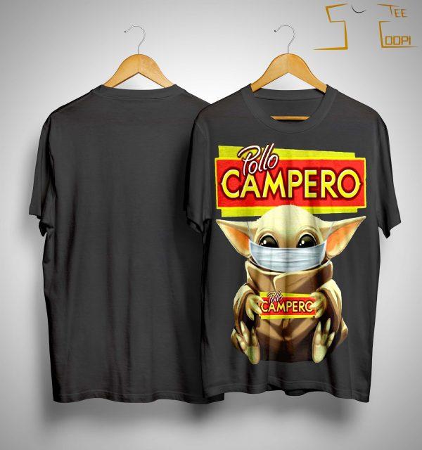 Mask Baby Yoda Hugging Pollo Campero Shirt