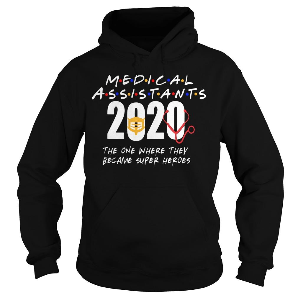 Medical Assistants 2020 The One Where They Became Super Heroes Hoodie
