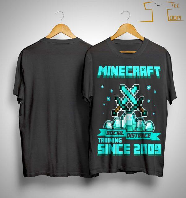 Minecraft Social Distance Training Since 2009 Shirt