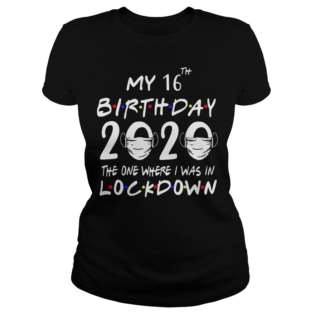 My 16th Birthday 2020 The One Where I Was In Lockdown Longsleeve