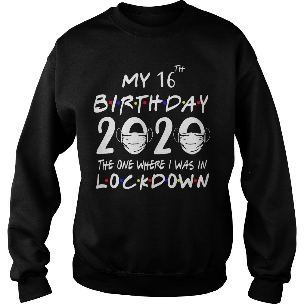 My 16th Birthday 2020 The One Where I Was In Lockdown Sweater