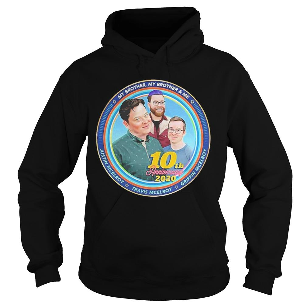 My Brother My Brother And Me 10th Anniversary 2020 Hoodie