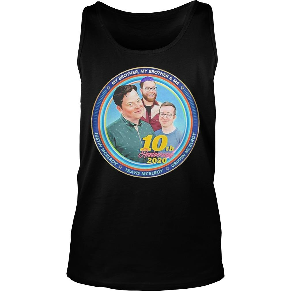 My Brother My Brother And Me 10th Anniversary 2020 Tank Top