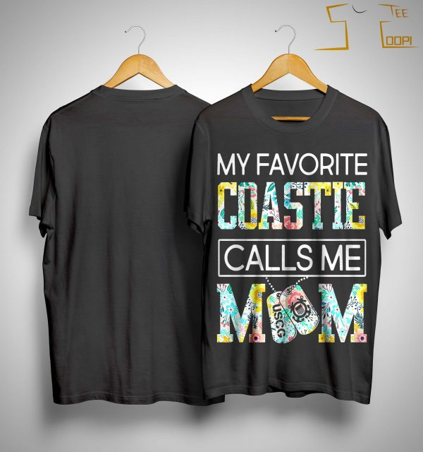 My Favorite Coastie Calls Me Mom Shirt