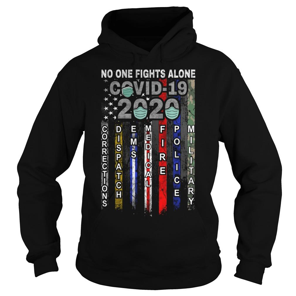 No One Fights Alone Covid 19 2020 Hoodie