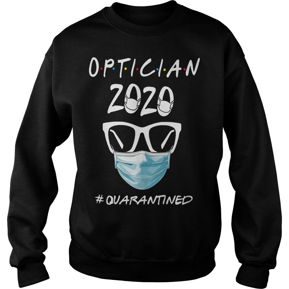 Optician 2020 #quarantined Sweater