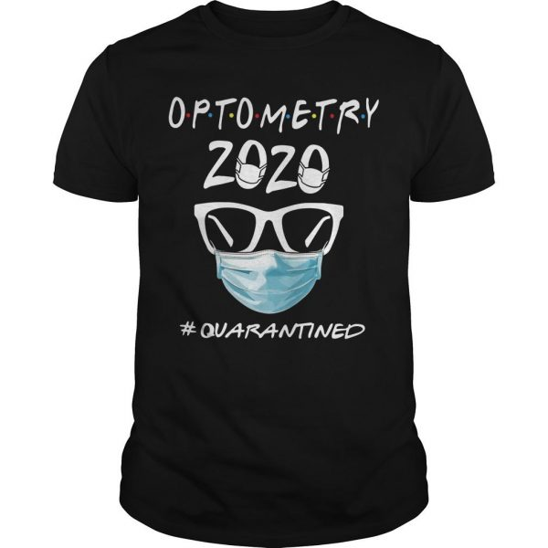 Optometry 2020 #quarantined Shirt