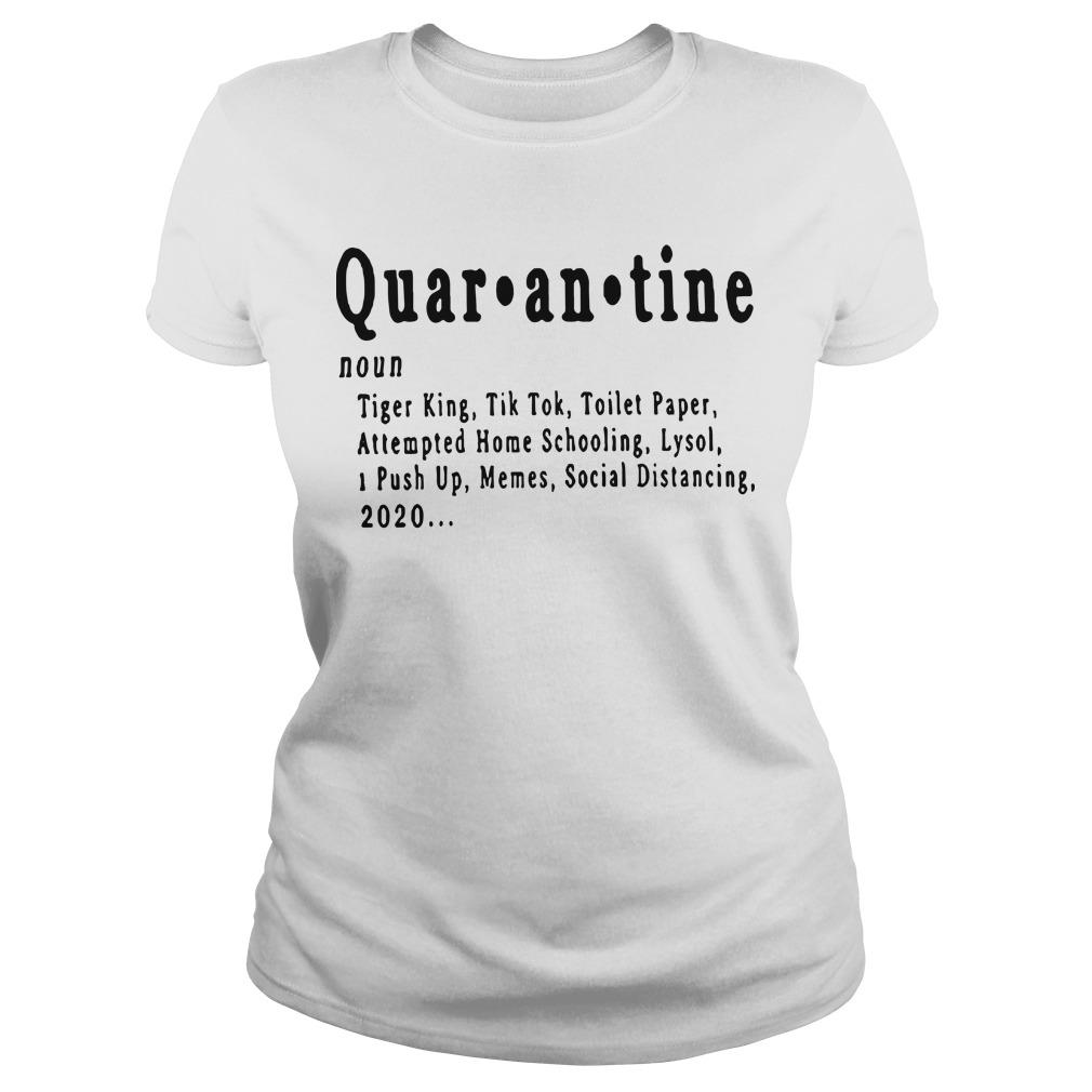 Quarantine Tiger King Tik Tok Toilet Paper Attempted Home Schooling Longsleeve