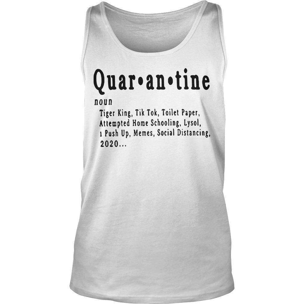 Quarantine Tiger King Tik Tok Toilet Paper Attempted Home Schooling Tank Top