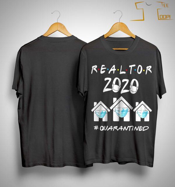Realtor 2020 Quarantined Shirt