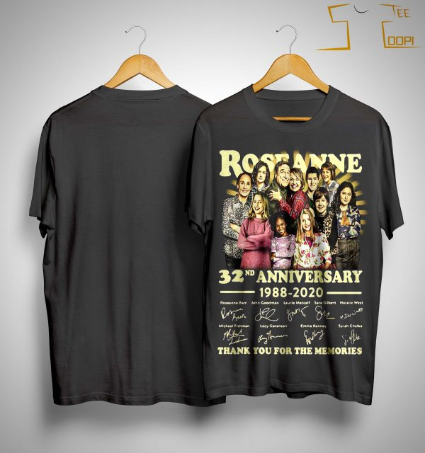 Roseanne 32nd Anniversary 1988 2020 Thank You For The Memories Signature Shirt