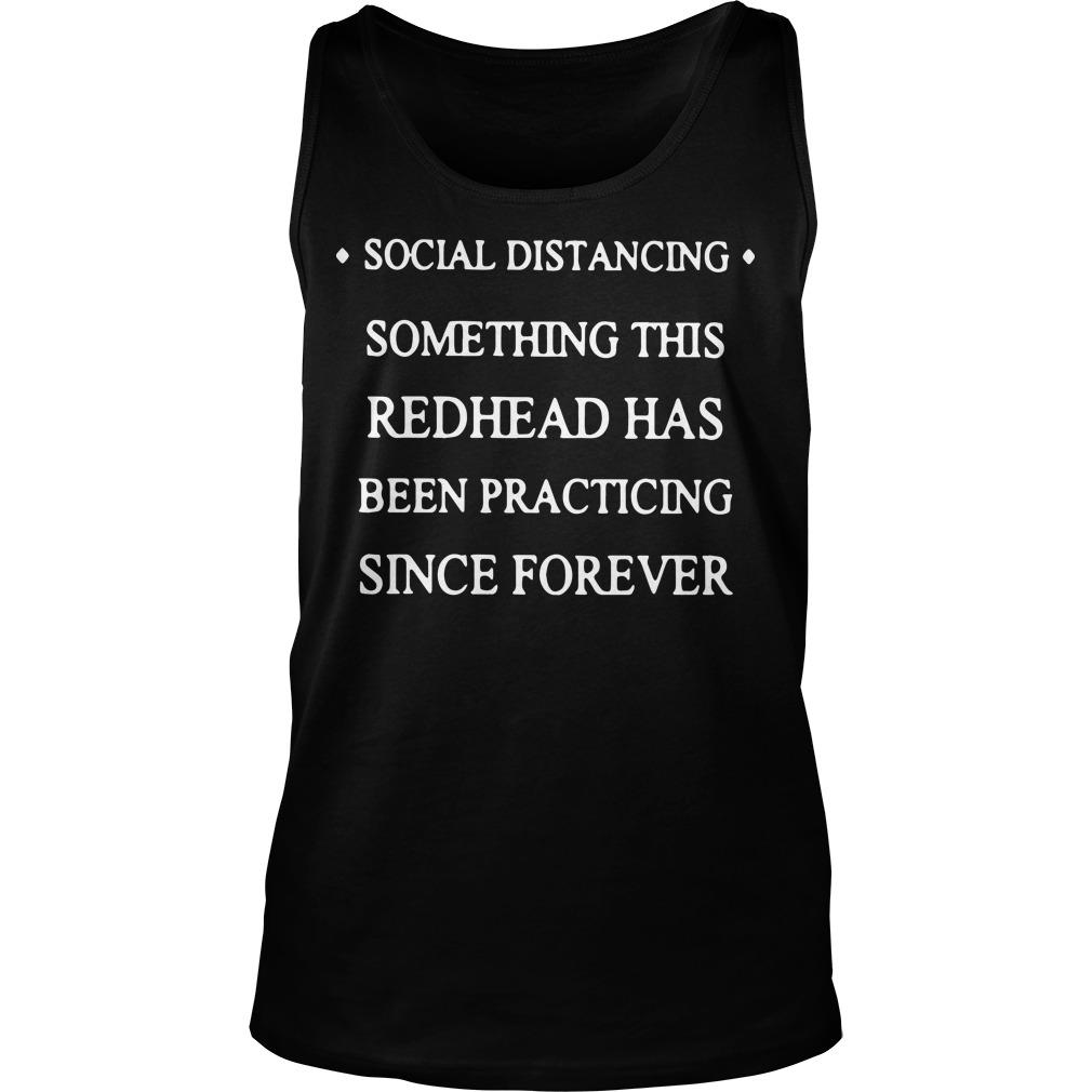 Social Distancing Something This Redhead Has Been Practicing Since Forever Tank Top