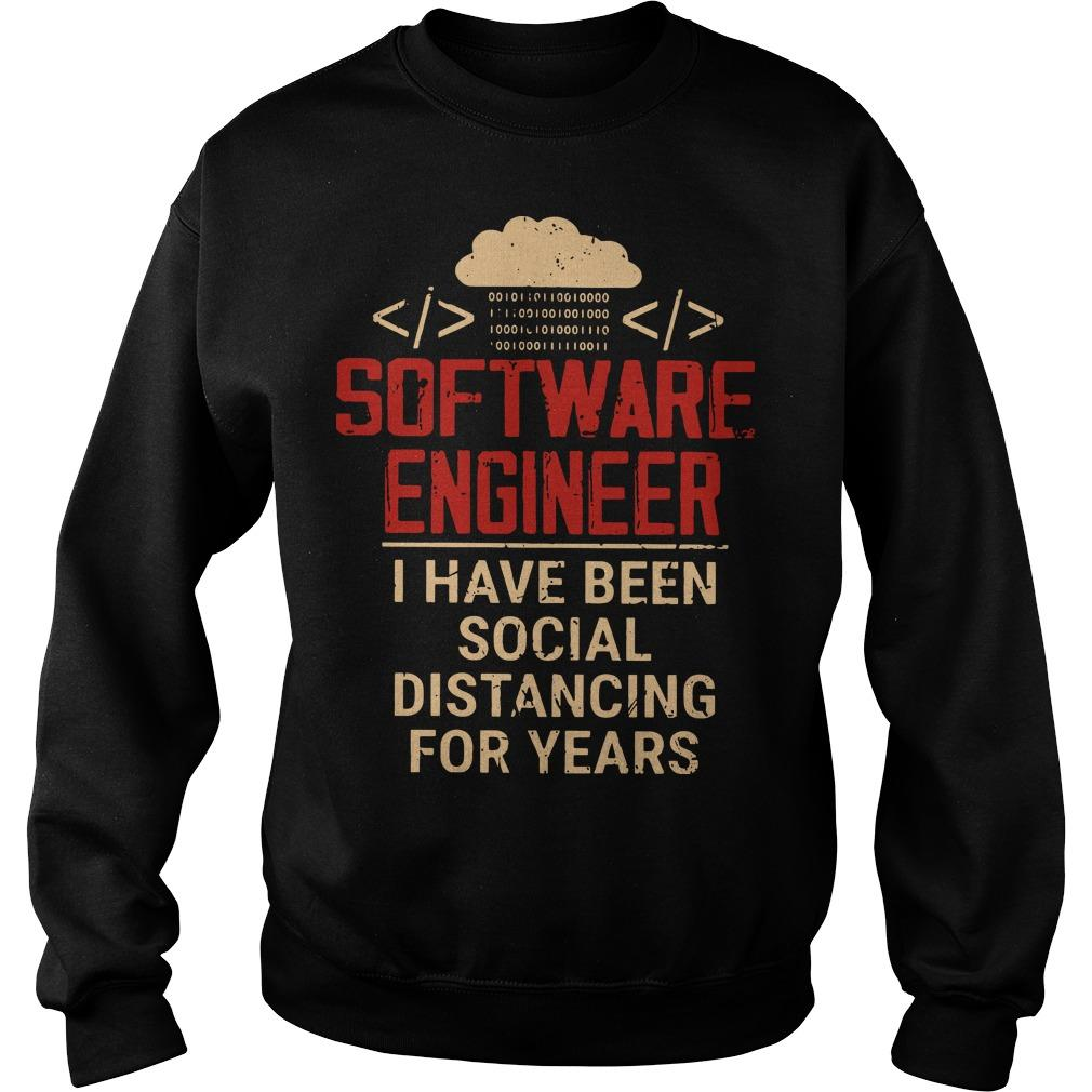 Software Engineer I Have Been Social Distancing Sweater