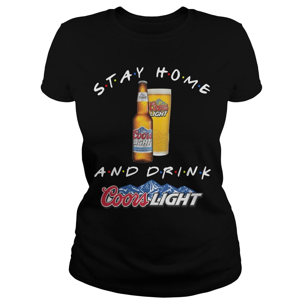 Stay Home And Drink Coors Light Longsleeve
