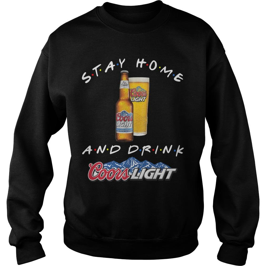 Stay Home And Drink Coors Light Sweater