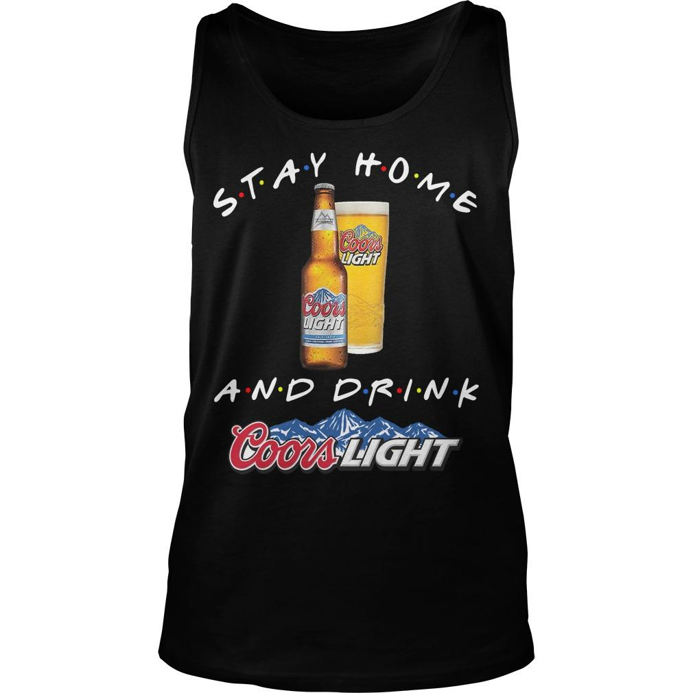 Stay Home And Drink Coors Light Tank Top