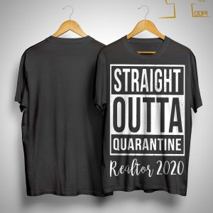 Straight Outta Quarantine Realtor 2020 Shirt