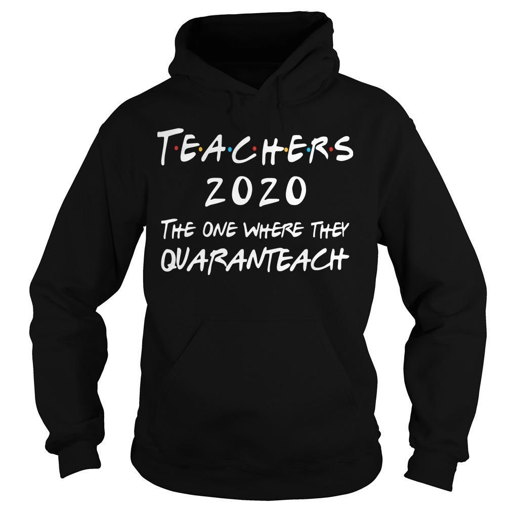 Teachers 2020 The One Where They Quaranteach Hoodie