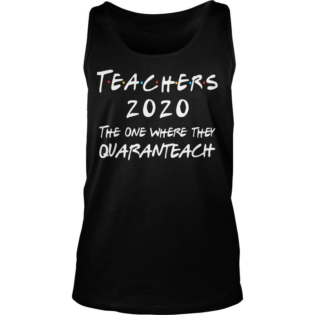 Teachers 2020 The One Where They Quaranteach Tank Top