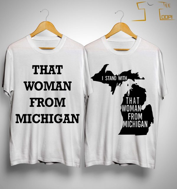 That Woman From Michigan Tee Shirt
