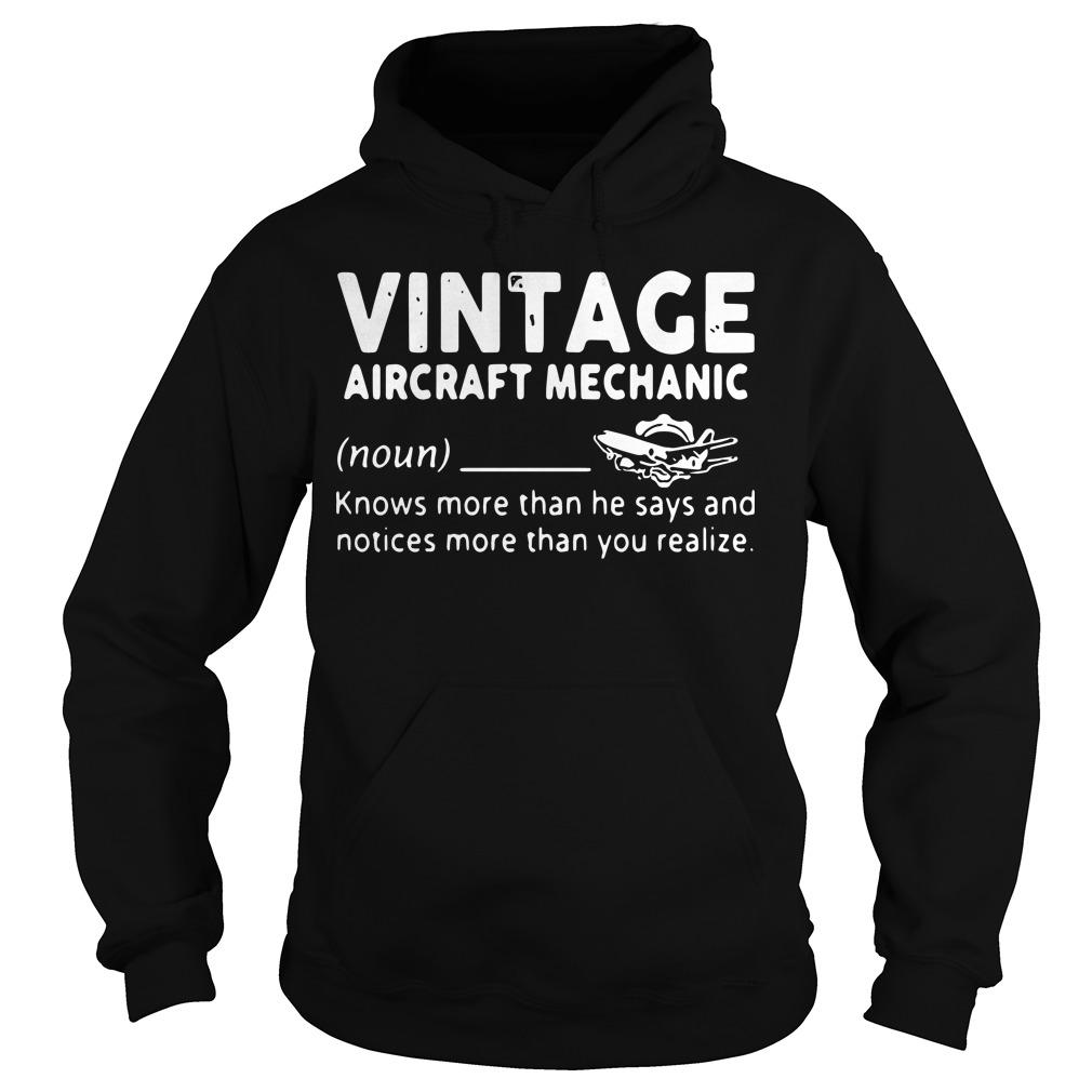 Vintage Aircraft Mechanic Knows More Than He Says And Notices Hoodie