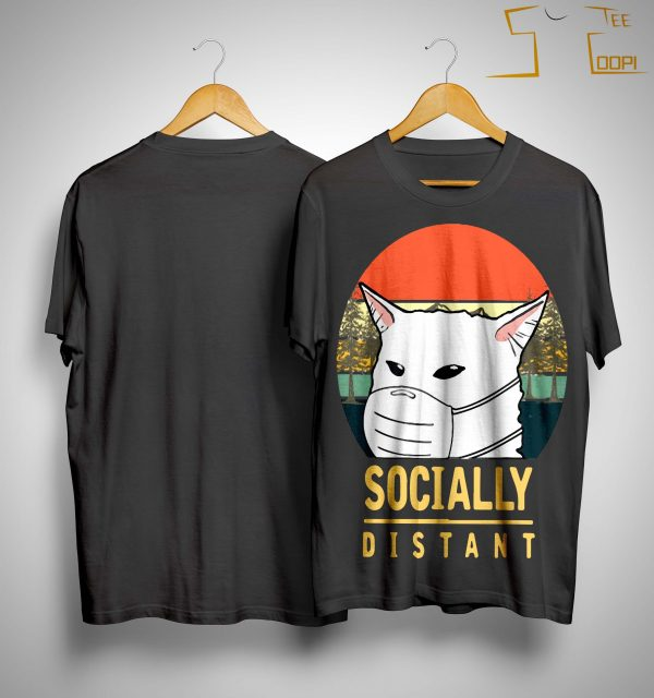 Vintage Cat Meme Socially Distant Shirt