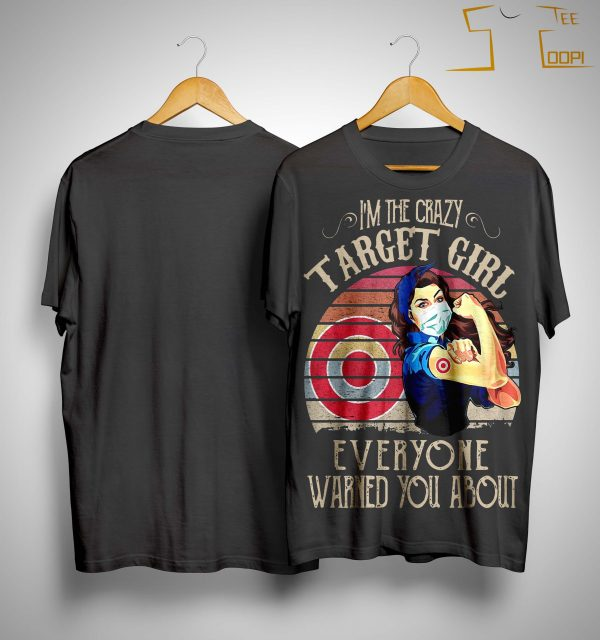 Vintage I'm The Crazy Target Girl Everyone Warned You About Shirt