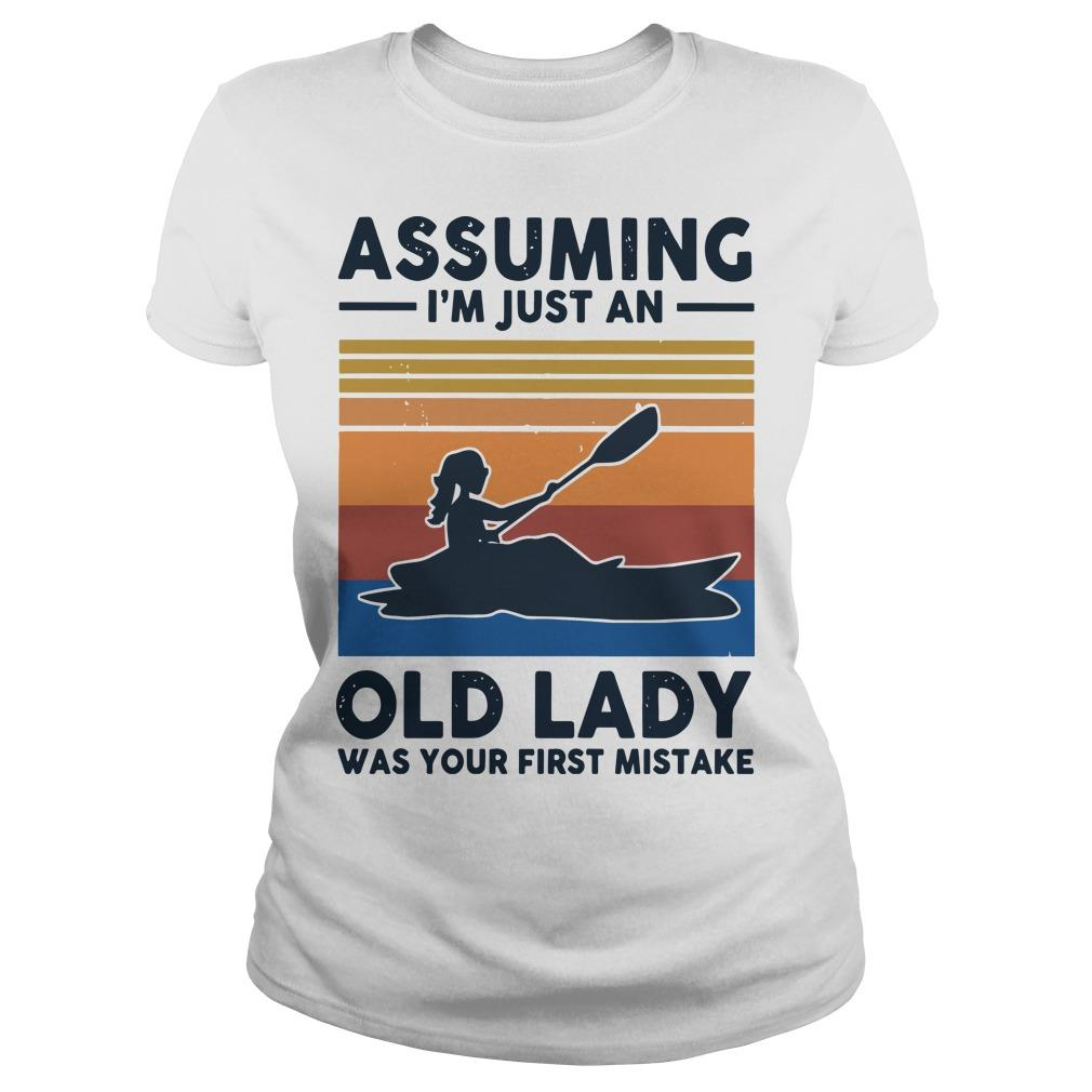 Vintage Kayak Assuming I'm Just An Old Lady Was Your First Mistake Longsleeve