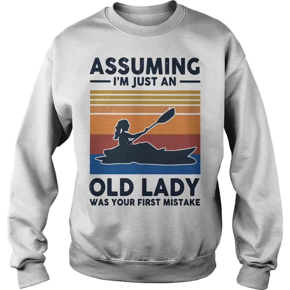 Vintage Kayak Assuming I'm Just An Old Lady Was Your First Mistake Sweater