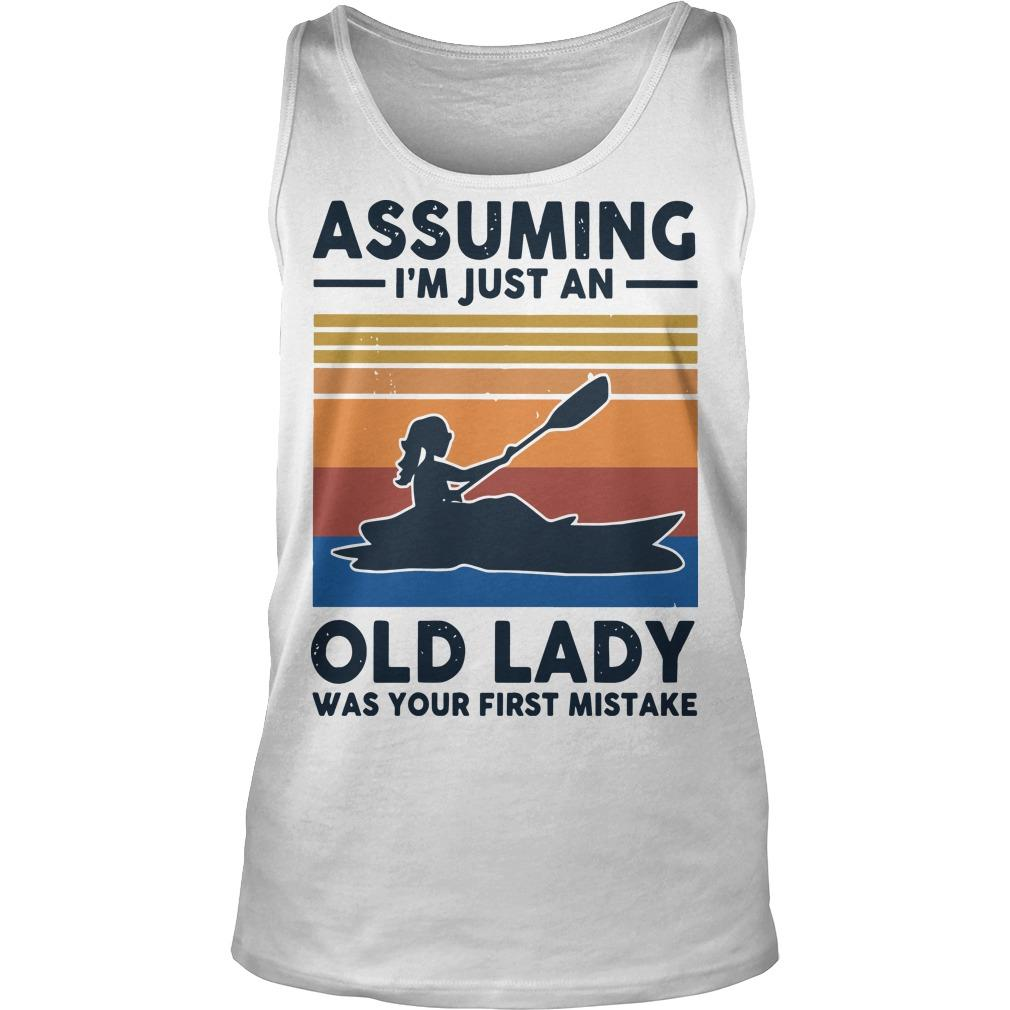 Vintage Kayak Assuming I'm Just An Old Lady Was Your First Mistake Tank Top