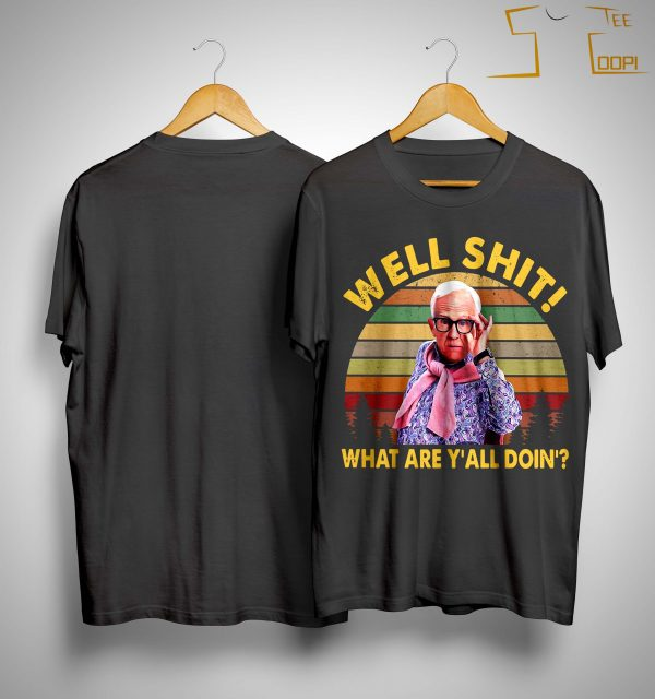 Vintage Leslie Jordan Well Shit What Are Y'all Doin' Shirt