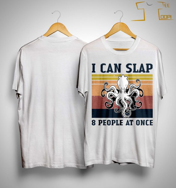 Vintage Octopus I Can Slap 8 People At Once Shirt