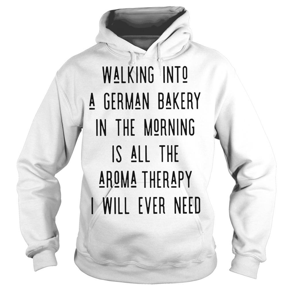Walking Into A German Bakery In The Morning Is All The Aroma Therapy Hoodie