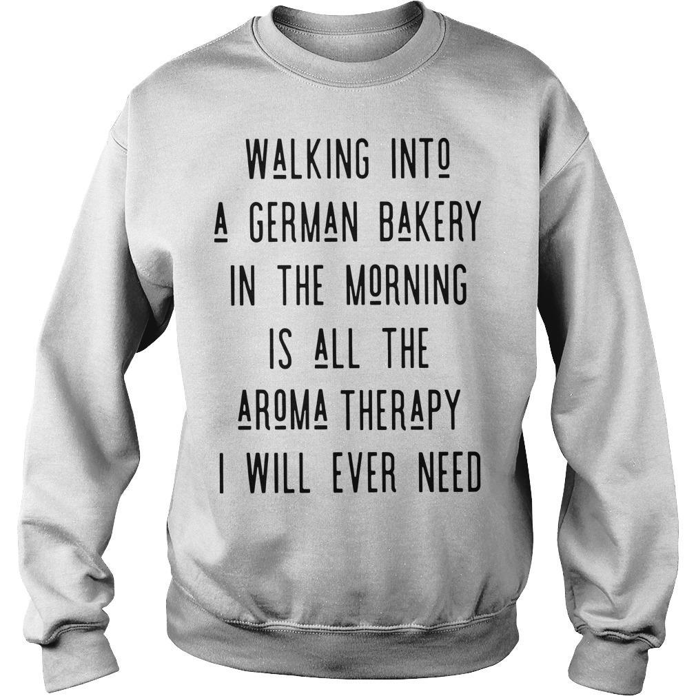 Walking Into A German Bakery In The Morning Is All The Aroma Therapy Sweater