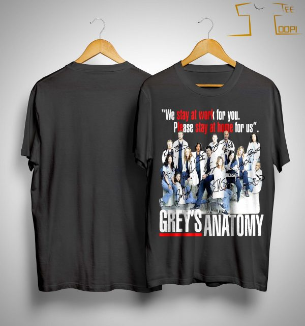 We Stay At Work For You Please Stay At Home For Us Grey's Anatomy Signatures Shirt