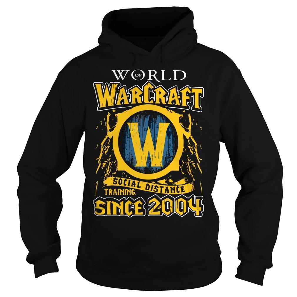 World Warcraft Social Distance Training Since 2004 Hoodie