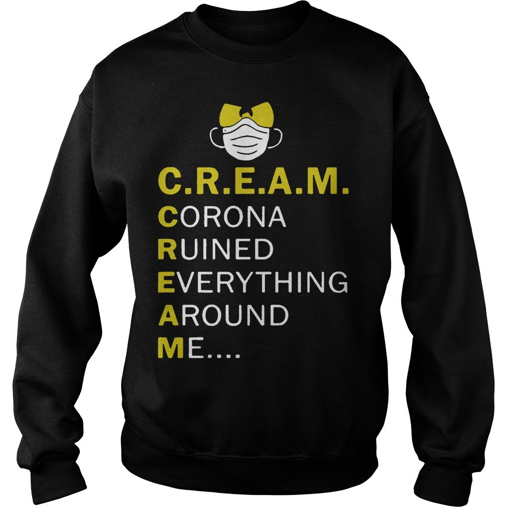 Wu Tang Cream Corona Ruined Everything Around Me Sweater