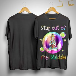 Yoga Girl Stay Out Of My Bubble Shirt