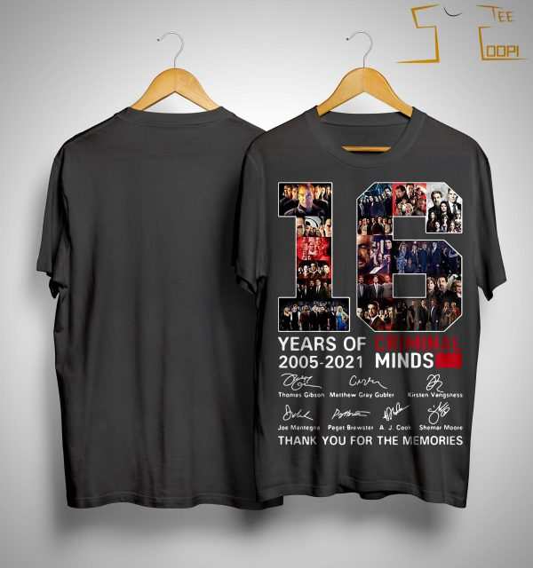16 Years Of Criminal Minds 2005 2021 Thank You For The Memories Shirt