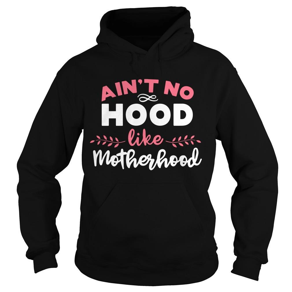 Aint No Hood Like Motherhood Hoodie