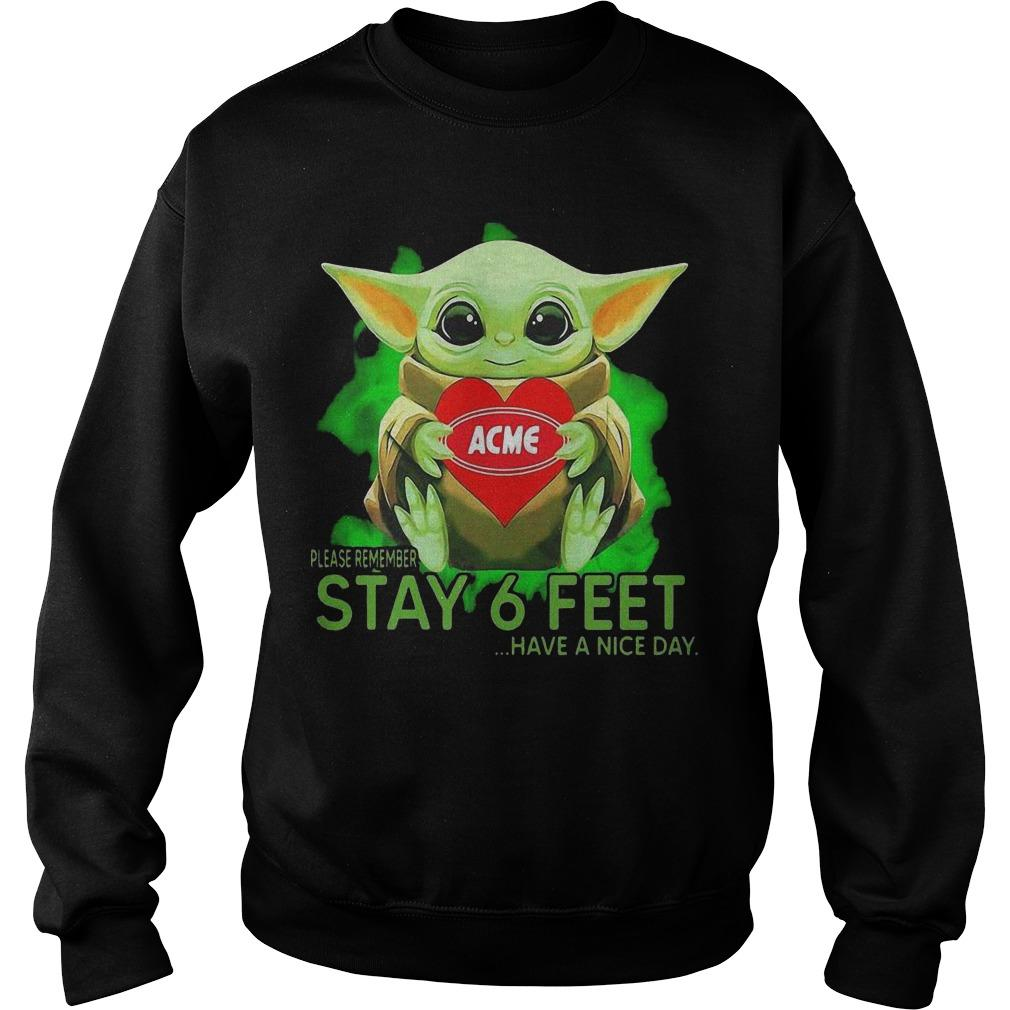 Baby Yoda Hugging Acme Please Remember Stay 6 Feet Have A Nice Day Sweater